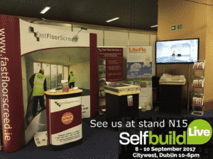 SELF BUILD LIVE SHOW 2017- FAST FLOOR SCREED exhibiting 8-10 th Sept in Citywest, Dublin